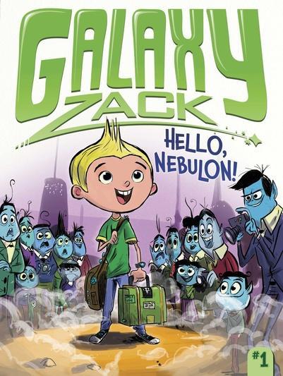 Galaxy Zack Hello Nebulon Simon Schuster