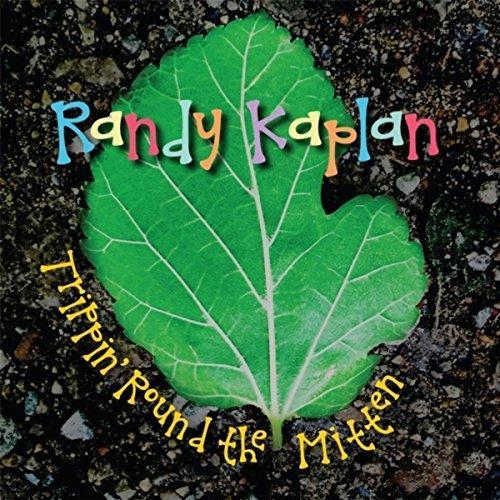 Randy Kaplan's Trippin Round the Mitten