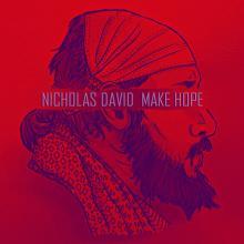 """Nicholas David, """"Make Hope"""""""